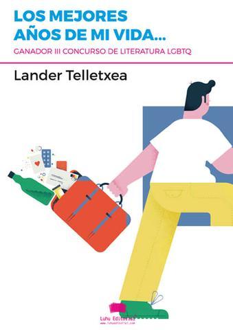 """""""Los Mejores Años de mi Vida..."""", la obra premiada de Lander Telletxea"""